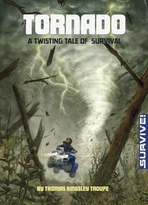 Tornado: A Twisting Tale of Survival - Troupe, Thomas Kingsley