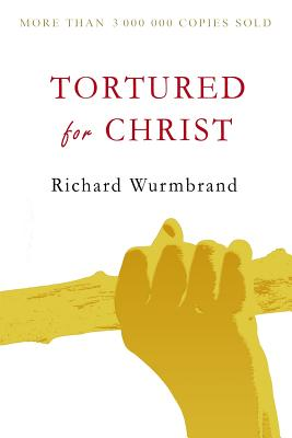 Tortured for Christ - Wurmbrand, Richard