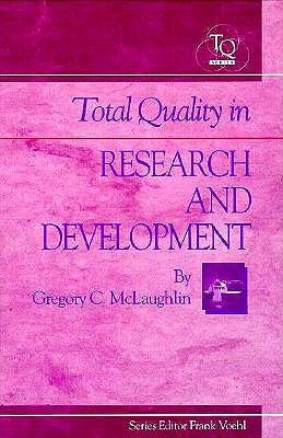 Total Quality in Research and Development - McLaughlin, Greg
