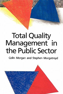 Total Quality Management in the Public Sector - Morgan, Colin, and Morgan, Chris