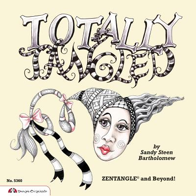 Totally Tangled: Zentangle and Beyond! - Bartholomew, Sandi Steen