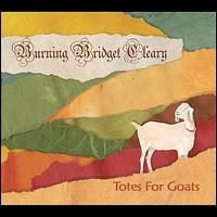 Totes for Goats - Burning Bridget Cleary