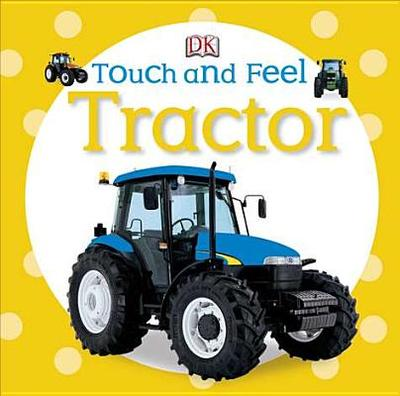 Touch and Feel: Tractor - DK Publishing