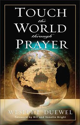 Touch the World Through Prayer - Duewel, Wesley L