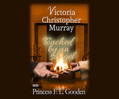 Touched by an Angel - Murray, Victoria Christopher, and Gooden, Princess F L