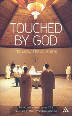 Touched by God: Ten Monastic Journeys - Johns, Laurentia