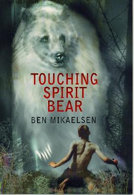 Touching Spirit Bear - Mikaelsen, Ben
