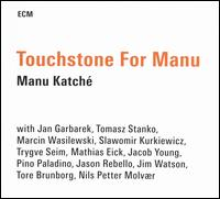 Touchstone for Manu - Manu Katché