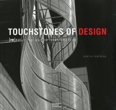 Touchstones of Design: Redefining Public Architecture - Fentress, Curtis