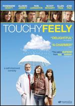 Touchy Feely - Lynn Shelton