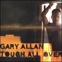 Tough All Over - Gary Allan