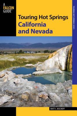 Touring Hot Springs California and Nevada - Bischoff, Matt C