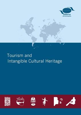 Tourism and intangible cultural heritage - World Tourism Organization
