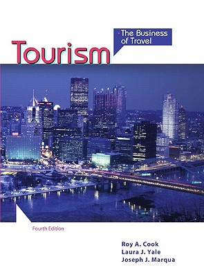 Tourism: The Business of Travel - Cook, Roy A, and Yale, Laura J, and Marqua, Joseph J