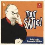 Tout Satie!: Erik Satie Complete Edition
