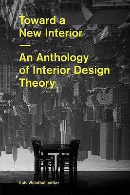 Toward a New Interior - Weinthal, Lois
