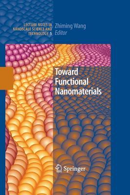 Toward Functional Nanomaterials - Wang, Zhiming M (Editor)