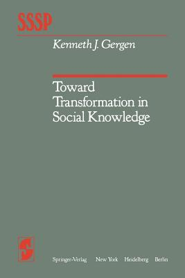 Toward Transformation in Social Knowledge - Gergen, K. J.