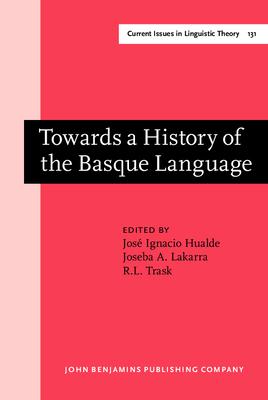 Towards a History of the Basque Language - Hualde, Jose Ignacio (Editor)