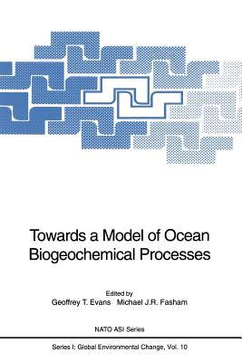 Towards a Model of Ocean Biogeochemical Processes - Evans, Geoffrey T (Editor)