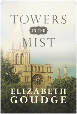 Towers in the Mist - Goudge, Elizabeth