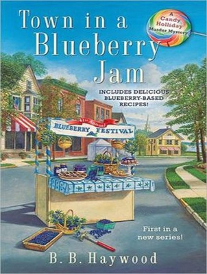 Town in a Blueberry Jam - Haywood, B B