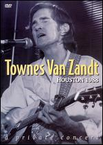 Townes Van Zandt: Houston 1988 - A Private Concert -