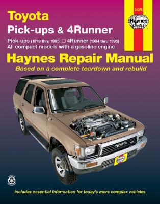 Toyota Pick-Ups 1979 Thru 1995, 4Runner 1984 Thru 1995 & Sr5 Pick-Up 1979 Thru 1995 Haynes Repair Manual - Haynes, John