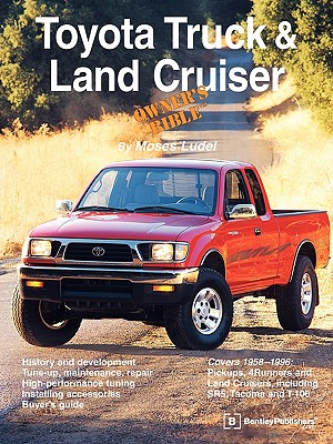 Toyota Truck and Land Cruiser Owner's Bible - Ludel, Moses