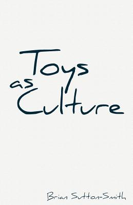 Toys as Culture - Sutton-Smith, Brian