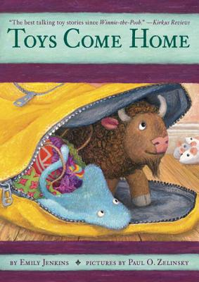 Toys Come Home: Being the Early Experiences of an Intelligent Stingray, a Brave Buffalo, and a Brand-New Someone Called Plastic - Jenkins, Emily