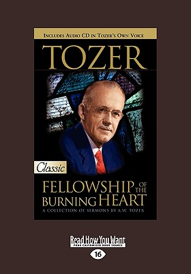 Tozer: Fellowship of the Burning Heart - Tozer, A W