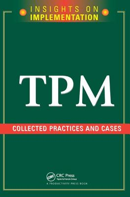 TPM: Collected Practices and Cases - Productivity Press