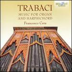 Trabaci: Music for Organ and Harpsichord