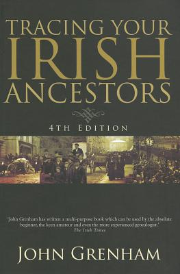 Tracing Your Irish Ancestors - Grenham, John