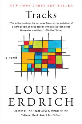 Tracks: The Most Complete, Up-To-Date Resource on the Causes of Your Migraine Pain--And Treatments for Real Relief - Erdrich, Louise