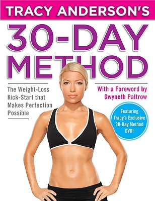 Tracy Anderson's 30-Day Method: The Weight-Loss Kick-Start That Makes Perfection Possible - Anderson, Tracy, and Paltrow, Gwyneth (Foreword by)