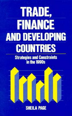 Trade, Finance, and Developing Countries: Strategies and Constraints in the 1990s - Page, Sheila