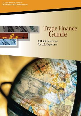 Trade Finance Guide: A Quick Reference for U.S. Exporters - U S Department of Commerce