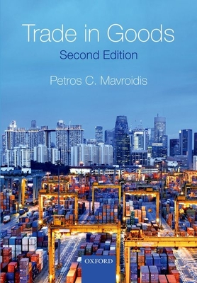 Trade in Goods - Mavroidis, Petros C.