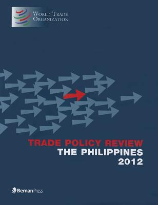 Trade Policy Review - Philippines 2012 - World Trade Organization