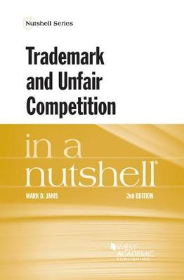 Trademark and Unfair Competition in a Nutshell - Janis, Mark