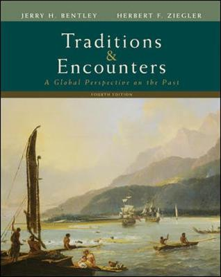 Traditions and Encounters - Bentley, Jerry H, and Ziegler, Herbert