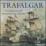Trafalgar: A Celebration of Horatio, Lord Nelson