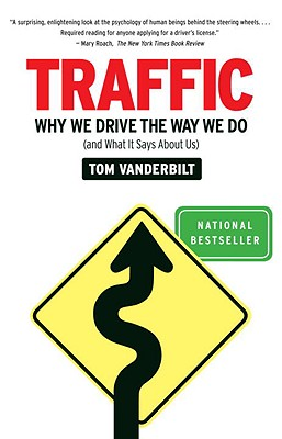 Traffic: Why We Drive the Way We Do (and What It Says about Us) - Vanderbilt, Tom