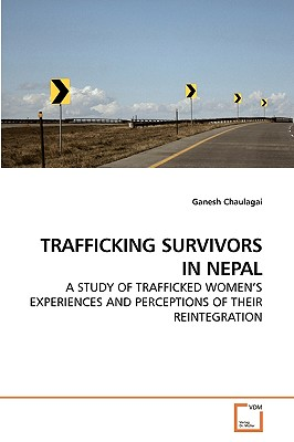 Trafficking Survivors in Nepal - Chaulagai, Ganesh