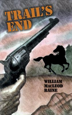 Trail's End - Raine, William MacLeod
