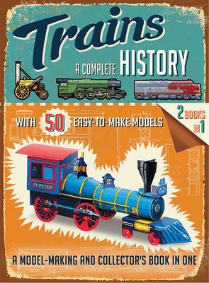 Trains: A Complete History - Steele, Philip