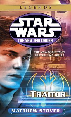 Traitor: Star Wars Legends (the New Jedi Order) - Stover, Matthew Woodring
