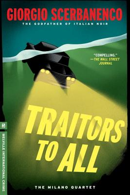 Traitors to All - Scerbanenco, Giorgio, and Curtis, Howard (Translated by)